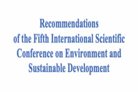 Recommendations of the Fifth International Scientific Conference on Environment and Sustainable